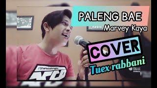 PALENG BAE - MARVEY KAYA | COVER TUEX RABBANI