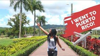 I Went To Puerto Rico!