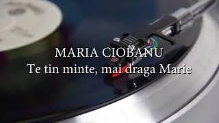 Maria Ciobanu - Te tin minte, mai draga Marie (lyrics, versuri, karaoke)