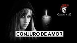 Conjuro De Amor | Historia Contada Por Guerrero De Luz