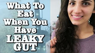 LEAKY GUT | Foods To Eat & Foods To Avoid