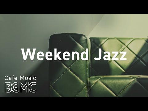 Weekend Jazz: Jazz Hop Cafe Music - Chill Out Coffee Beats & Slow Jazz Mix