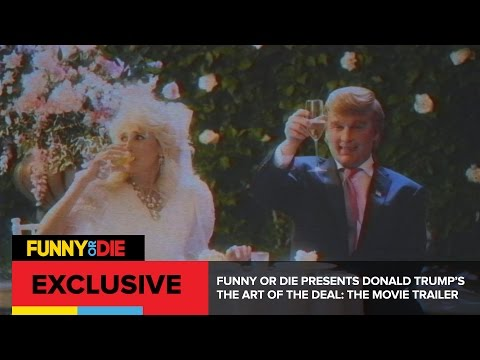 Funny Or Die Presents Donald Trump's The Art Of The Deal: The Movie Trailer