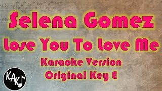 Selena Gomez - Lose You To Love Me Karaoke Instrumental Lyrics Cover Original Key E