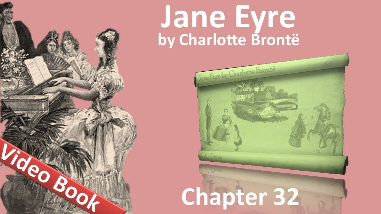 Chapter 32 - Jane Eyre by Charlotte Bronte