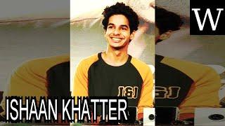 ISHAAN KHATTER - WikiVidi Documentary