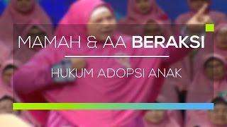 Mamah dan Aa Beraksi - Hukum Adopsi Anak