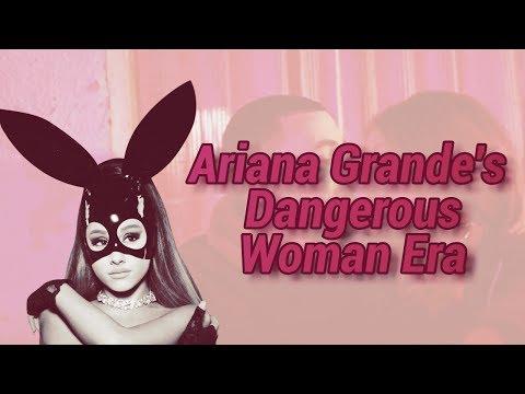 Ariana Grande's Dangerous Woman Era!