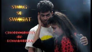 swag se swagat || Tiger Zinda Hai || Hip Hop Dance Choreography || Komal Verma