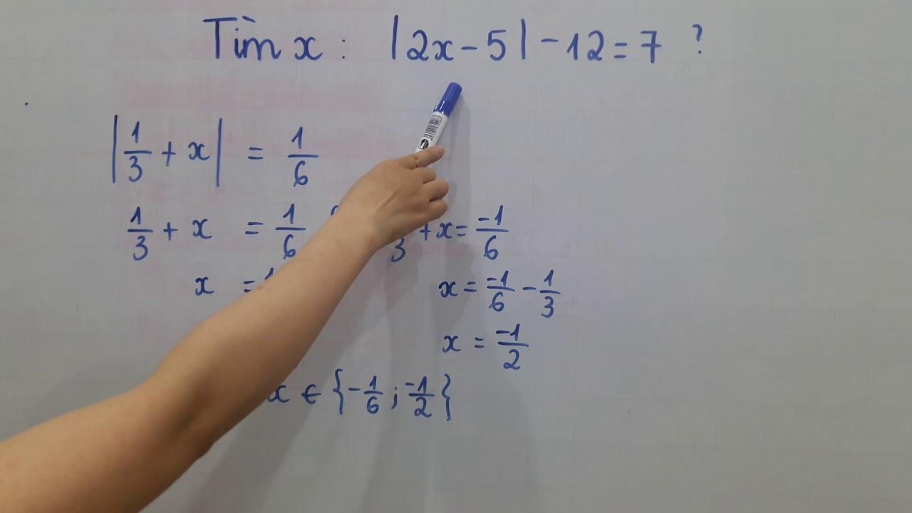 Toán 6,7,8,9 – Tìm x: |2x – 5| – 12 = 7 , bài toán tìm x chứa dấu giá trị tuyệt đối.