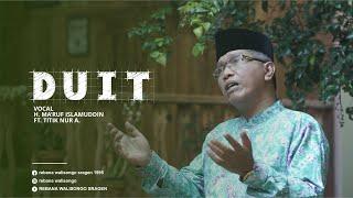 Download lagu [OFFICIAL] DUIT - H. MA'RUF ISLAMUDDIN FEAT. TITIK NUR A