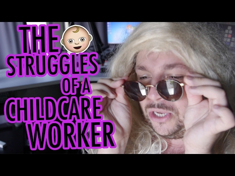 The Struggles of a Childcare Worker