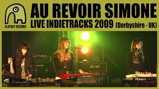 AU REVOIR SIMONE - Live Indietracks Festival | 24-7-2009
