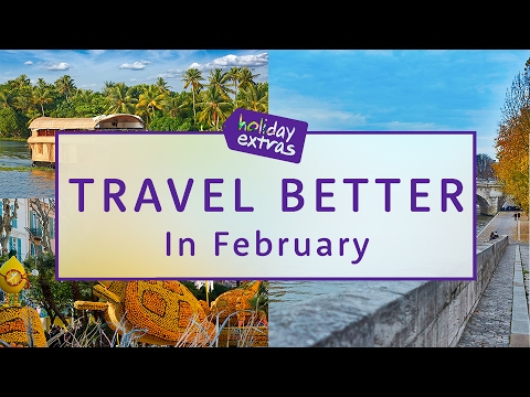 Where to go In February 🌎✈️ | Travel Better with Holiday Extras!