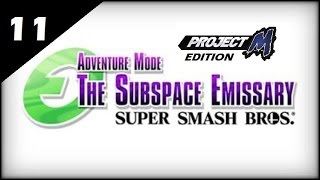 Subspace Emissary - Project M Edition - episode 11 [Part 2] (Space Jam)