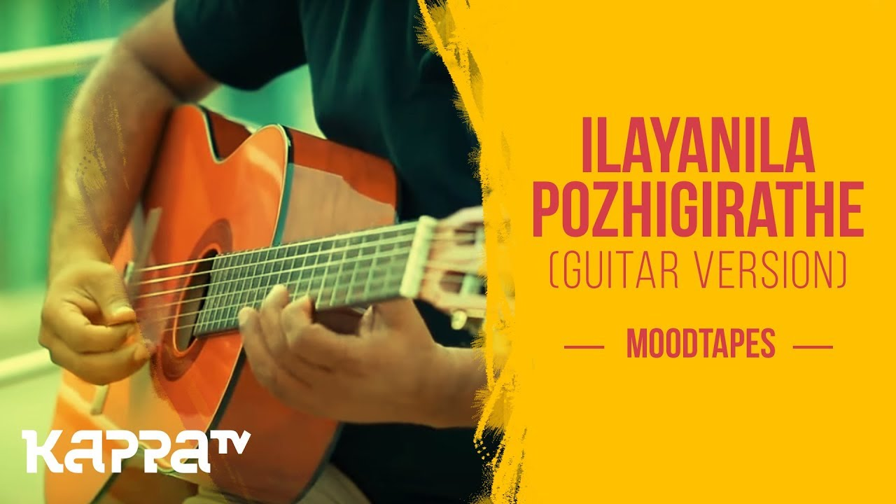 Ilayanila Pozhigirathe (Guitar Version) - Joseph & Emil - Moodtapes - Kappa TV