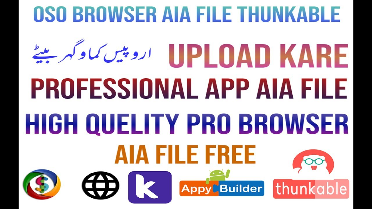 Professional High Quelity OSO Browser Aia File Thunkable | Earn Money |  Hindi/Urdu 2019 Tech Tips