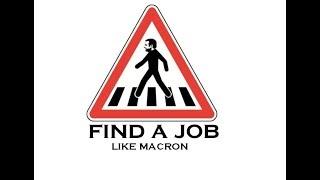 la methode macron pour trouver du boulot en traversant la rue(humour)