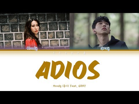 Hoody (후디) - Adios (안녕히) Feat. GRAY (Color Coded Lyrics Eng/Rom/Han/가사)