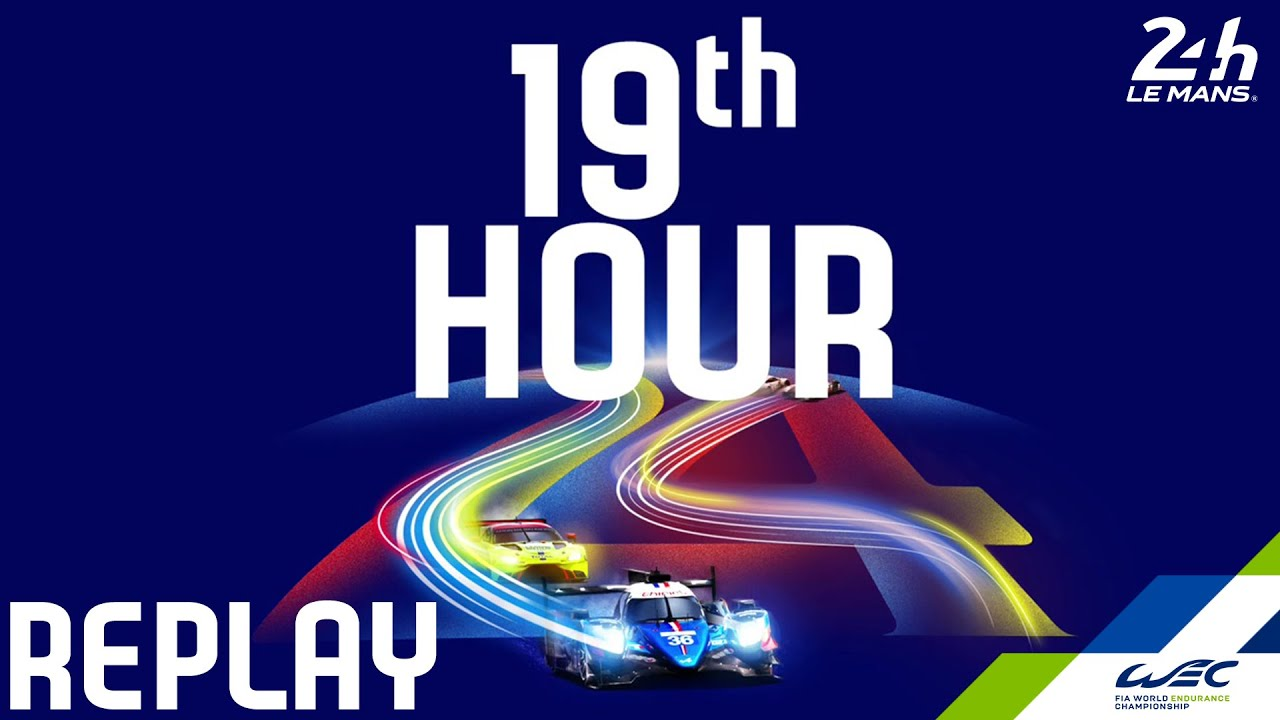 REPLAY 2020 24 Hours of Le Mans - Hour 19