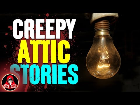 5 TRUE Attic HORROR Stories