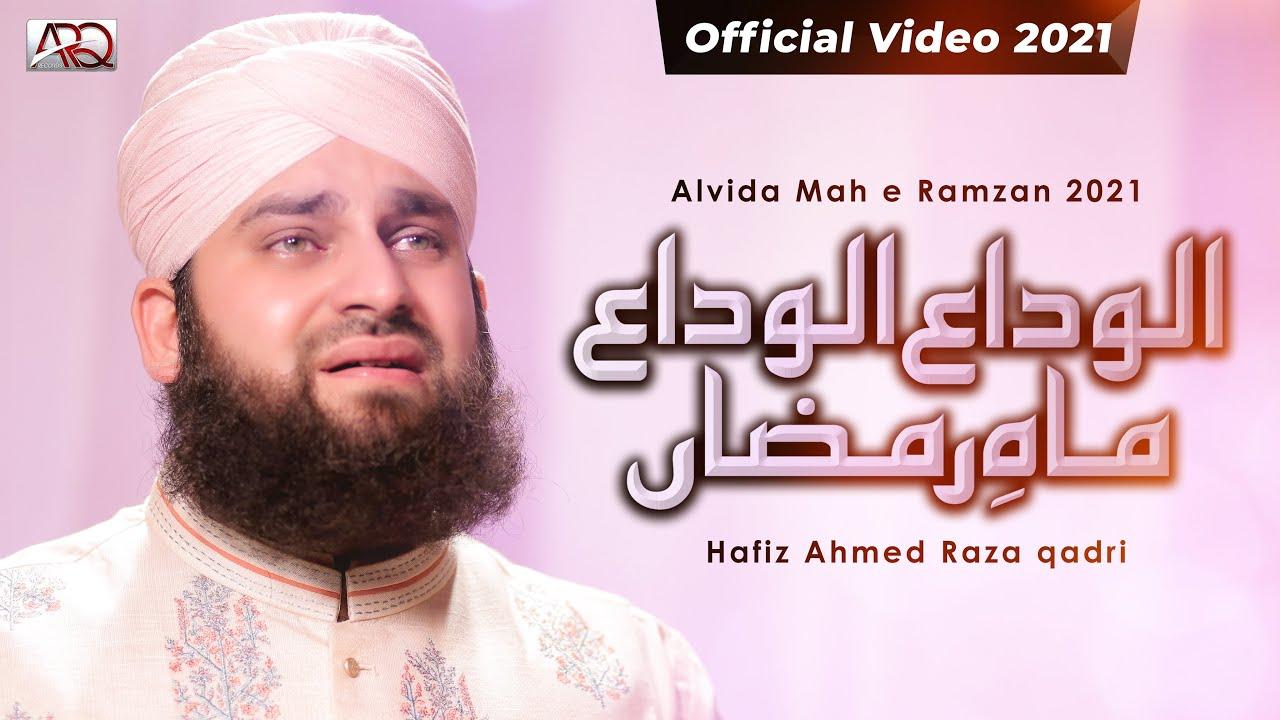 Alvida Alvida Mahe Ramzan 2021 - Hafiz Ahmed Raza Qadri - Official Video