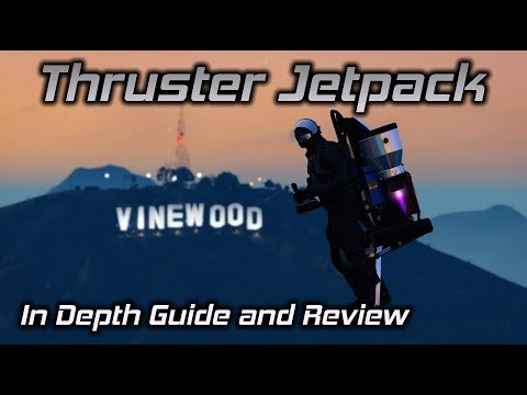 GTA Online: Thruster Jetpack In Depth Guide and Review (Stats, Comparisons, and a Potential Bug...)