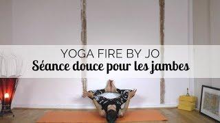 Séance douce pour les Jambes - Genoux, chevilles, pieds | Yoga Fire By Jo