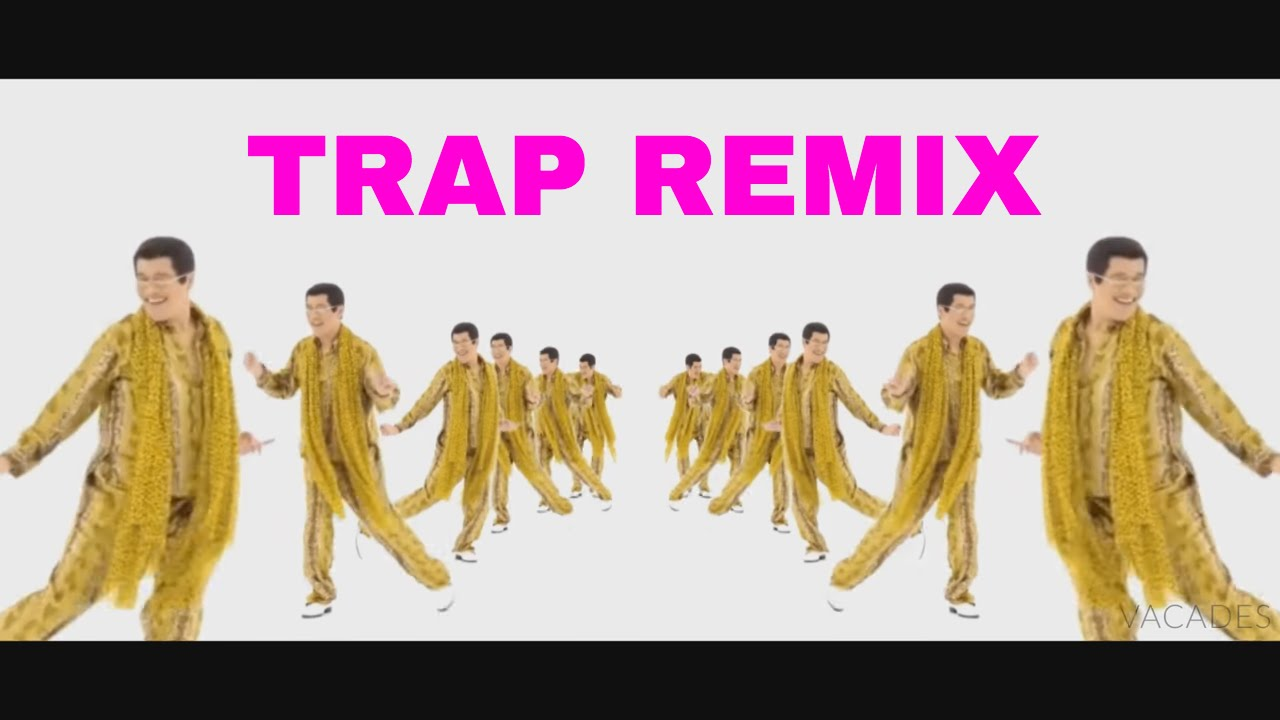 ppap pen pineapple apple pen trap remix youtube