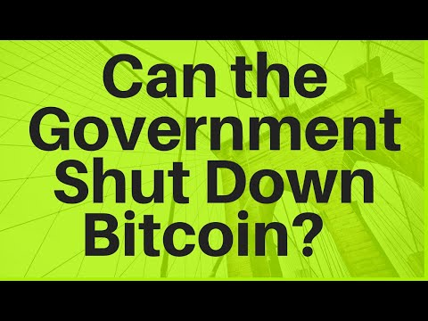 Can The Government Shut Down Bitcoin?