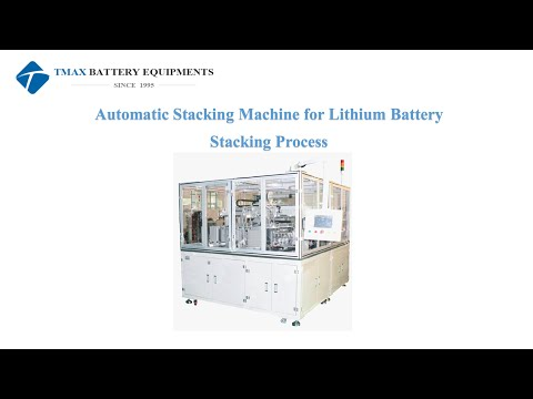 Automatic Stacking Machine For Lithium Battery Stacking Process  WWW.TMAXCN.COM