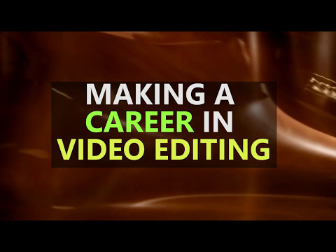 Making A Career In Video Editing