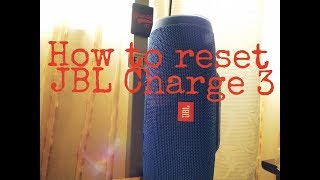 HOW TO RESET JBL CHARGE 3 or WHATEVER JBL MODEL (FHD 2018)