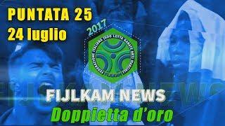FIJLKAM NEWS 25 - DOPPIETTA D'ORO
