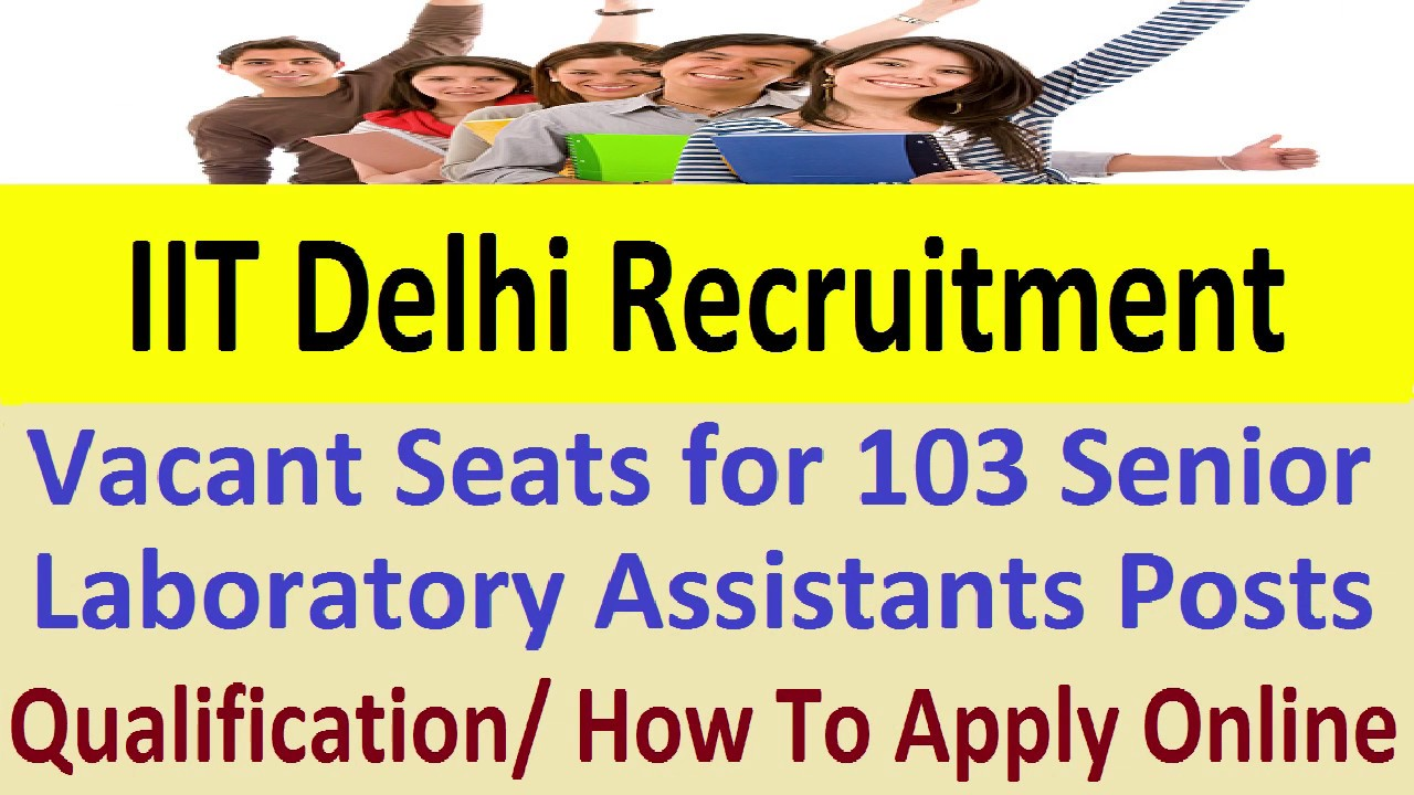 IIT Delhi Recruitment 2018-19 Apply for Senior Laboratory