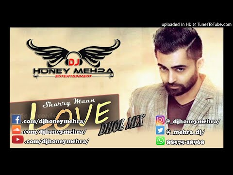 Love You ( DHOL MIX ) Sharry Mann |...