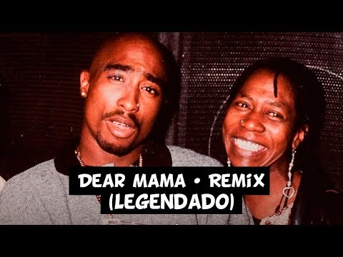 2Pac  Dear Mama • Remix Legenda + Review HD
