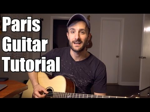 Chainsmokers - Paris - GUITAR TUTORIAL CHORDS - for Beginners, Intermediate & Advanced