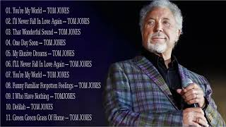 Tom Jones Greatest Hits Full Album -  Best Of Tom Jones Songs