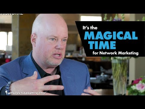 It's the Magical Time for Network Marketing