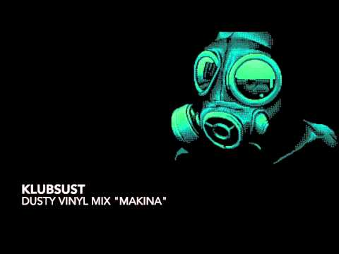 "Klubsust - Dusty Vinyl Mix ""Makina"""