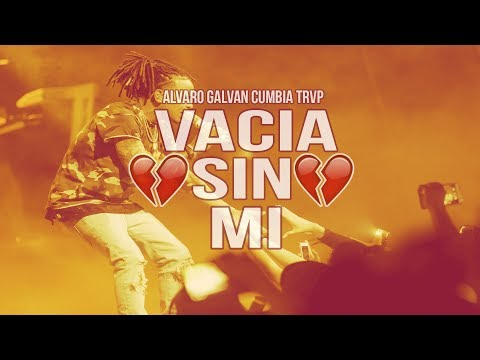 VACIA SIN MI 💔 ✘ OZUNA DARELL ✘ ALVARO GALVAN CUMBIA TRAP
