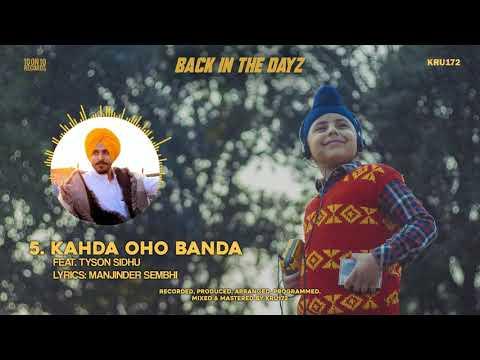 05 - Kahda Oho Banda (Feat. Tyson Sidhu)