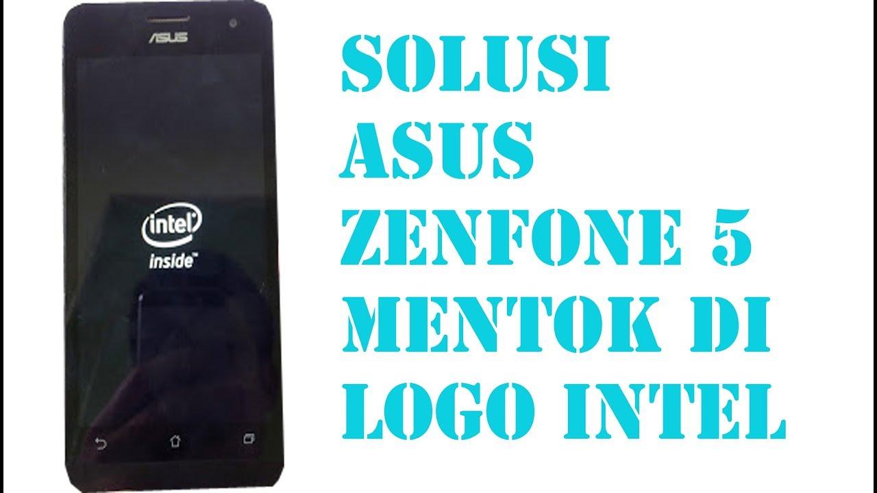 SOLUSI HP ASUS ZENFONE 5 T00F T00J MENTOK DI LOGO INTEL