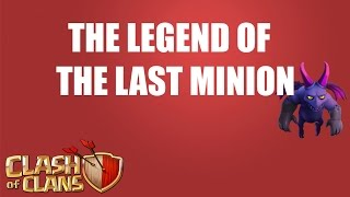 Clash of Clans:The Legend Of Last Minion