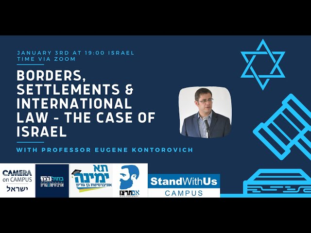 Borders, Settlements & International Law – The Case of Israel