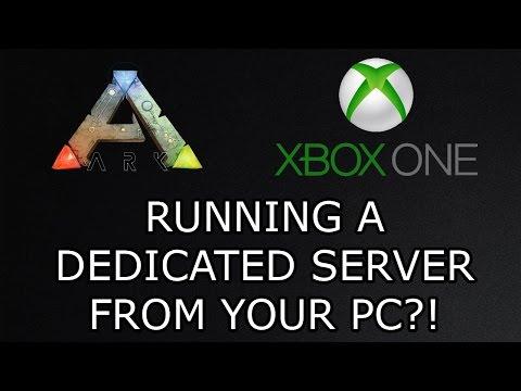 ARK: SURVIVAL EVOLVED! - RUNNING A DEDICATED SERVER FROM YOUR PC?! - (XBOX ONE)
