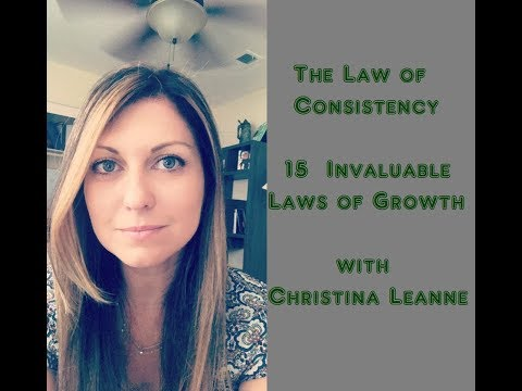 The Law of Consistency 15 Invaluable Laws of Growth with Christina Torres