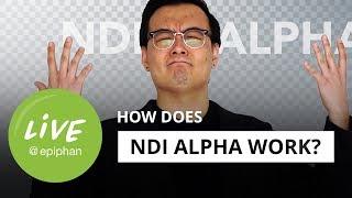 How does NDI Alpha work?