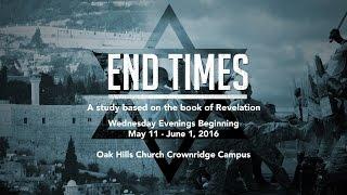End Times Seminar at Oak Hills Church - Part 1